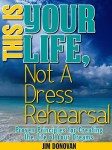 this is your life, not a dress rehearsal book