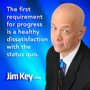 The first requirement for progress…