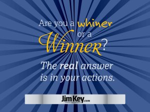 Are you a whiner or winner?
