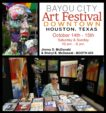 the BAYOU CITY Art Festival Downtown Oct. 14th – 15th​
