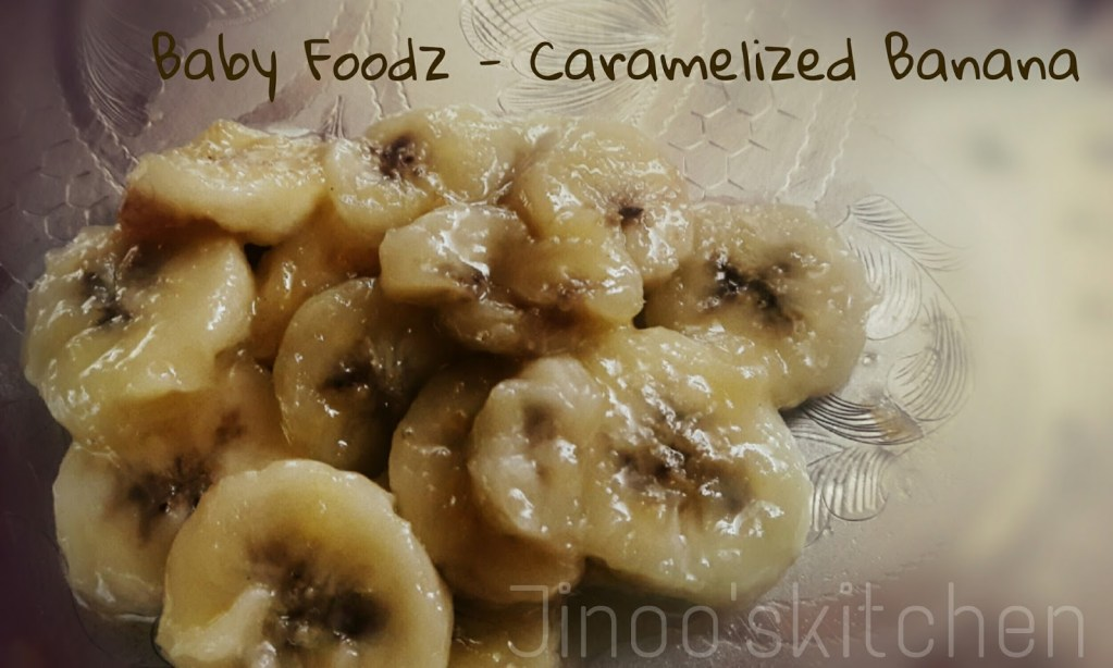 Baby foodz – Caramelized Banana