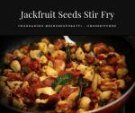 Jackfruit seeds stir fry - Chakkakuru Mezhukupuratti
