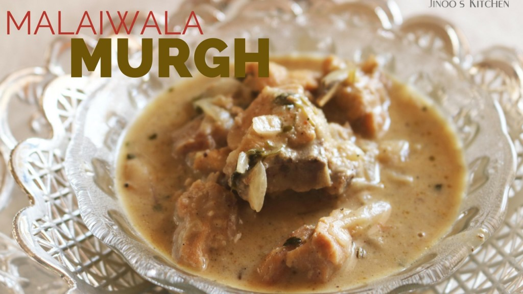 Murgh Malaiwala curry recipe ~ Restaurant style Malai Chicken
