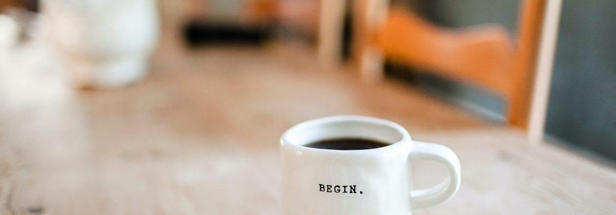 Words to live by: Begin by Danielle MacInnes on Unsplash