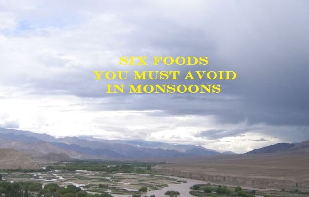 Six foods to avoid in Monsoons
