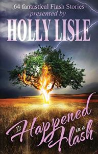 Book Cover: It Happened in a Flash: An Anthology of 64 Bite-Sized Stories