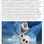 Olaf and Frozen are properties of Disney