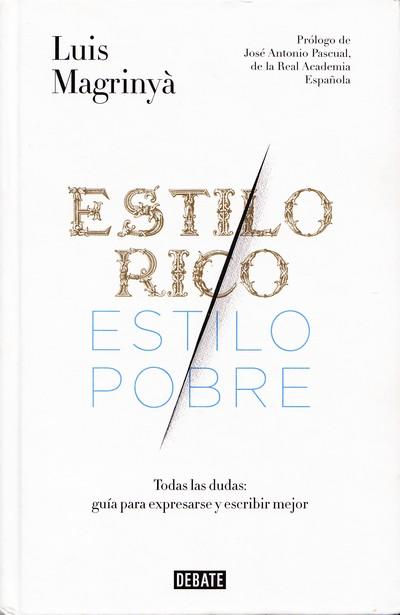 Estilo rico, estilo pobre Luis Magrinyà Debate, 2015 ISBN: 9788499925417