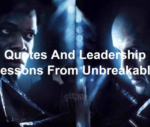 Quotes And Leadership Lessons From Unbreakable With Samuel L Jackson And Bruce Willis