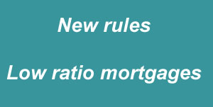 New rules low ratio mortgage