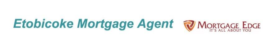 Etobicoke Mortgage Agent