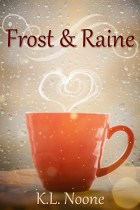Cover, Frost and Raine by K. L. Noone