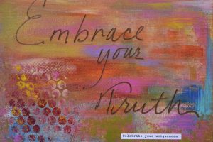 "A reminder to ""Embrace your Truth"" to guide you to overcome your fear."