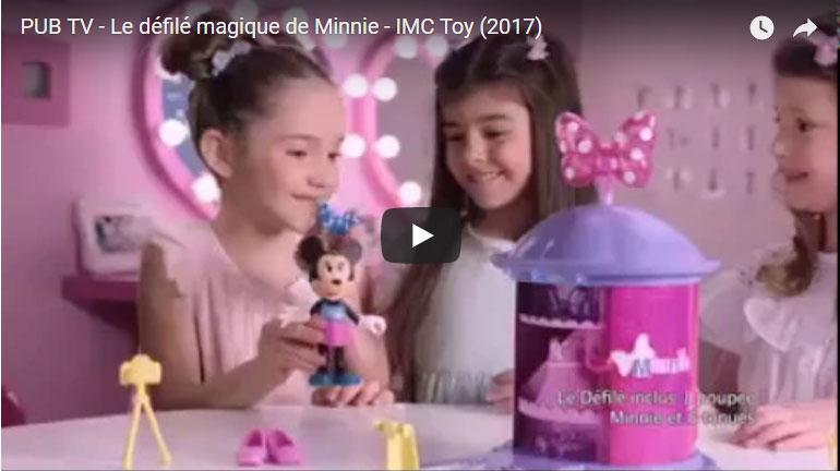 Publicité TV – Le défilé magique de Minnie – IMC Toy (2017)