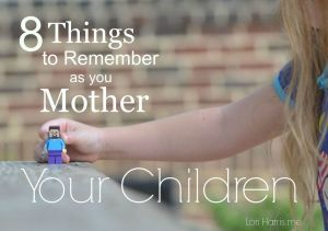 8-Things-to-Remember-as-you-Mother-your-children-1024x721