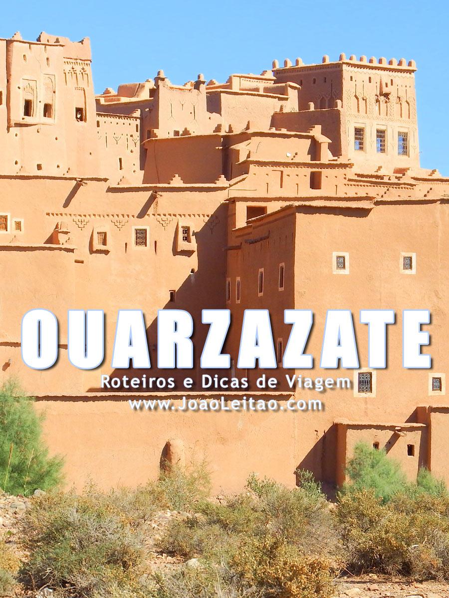 Visitar Ouarzazate, Guia de Viagem - Dicas, Roteiros, Mapas, Fotos