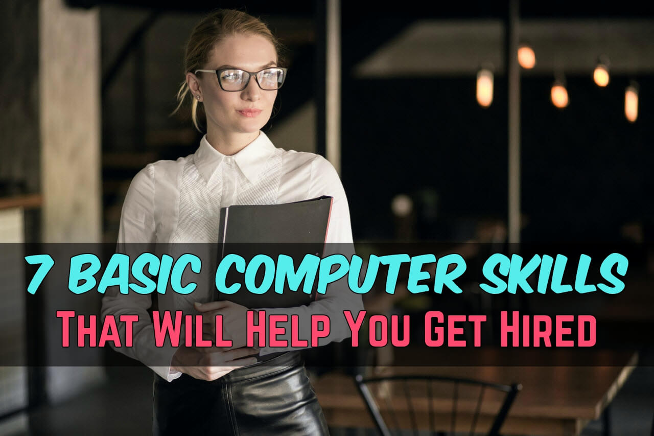 7 Basic Computers Skills That Are A Must When Entering Job