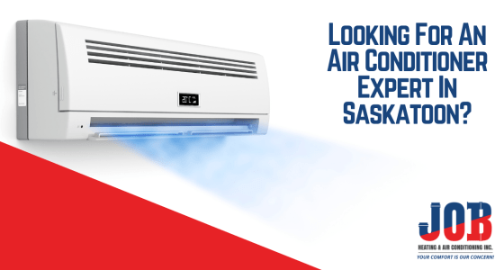 Air Conditioner Saskatoon - JOB Heating and Air Conditioning