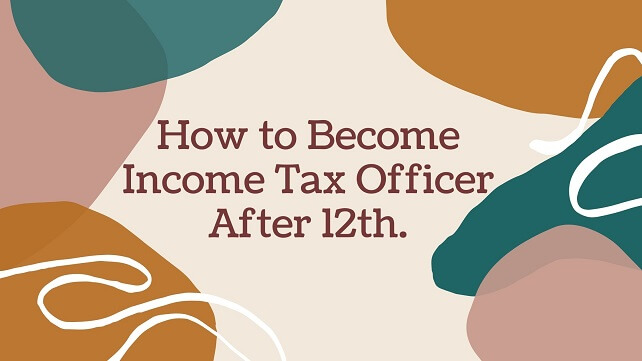 Color full bag round with brown word text How to Become Income Tax Officer After 12th.