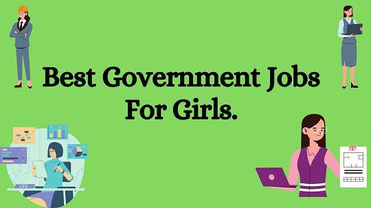 Light Green color of baground along with black text words Best Government Jobs For Girls.