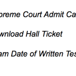Supreme Court Assistant Admit Card 2018 Download Technical Assistant Exam Date