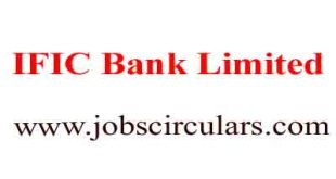 IFIC Bank Limited 1 IFIC Bank Limited | 2018 Job Circular | Bank Jobs