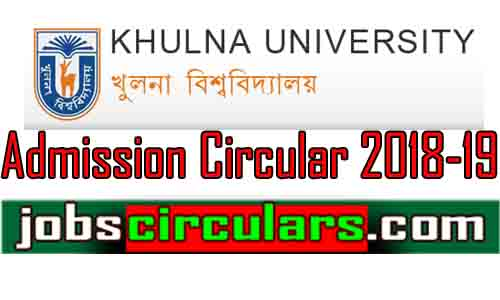 Khulna University Admission circular 2018-19 | www.jobscirculars.com