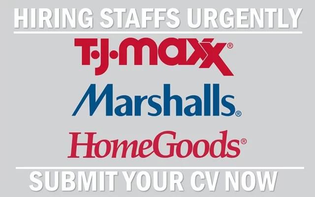 TJ Maxx Job Vacancies and TJX Careers Recruitment at TJ Maxx, Marshall, Homegoods, Sierra and Marmaxx