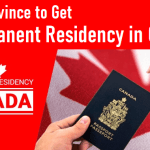 Best Province to Get Permanent Residency in Canada PR