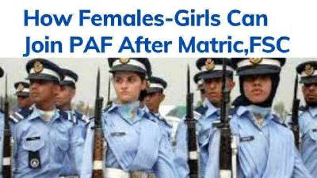 How Female can join PAF After Matric, Fsc