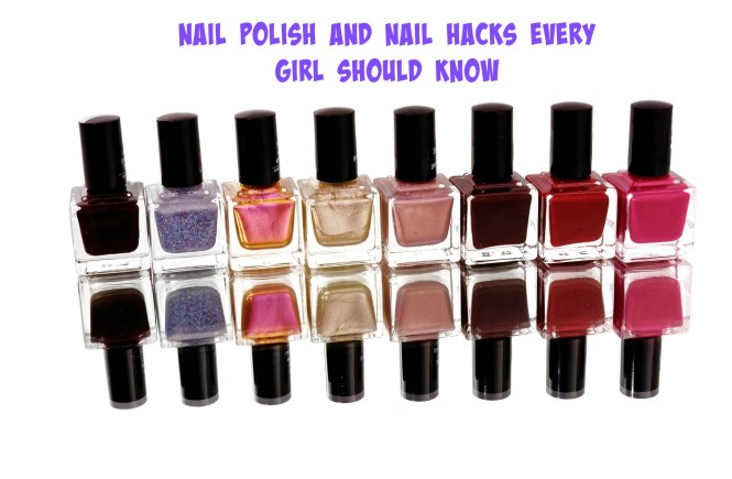 nail polish and nail hacks every girl should know