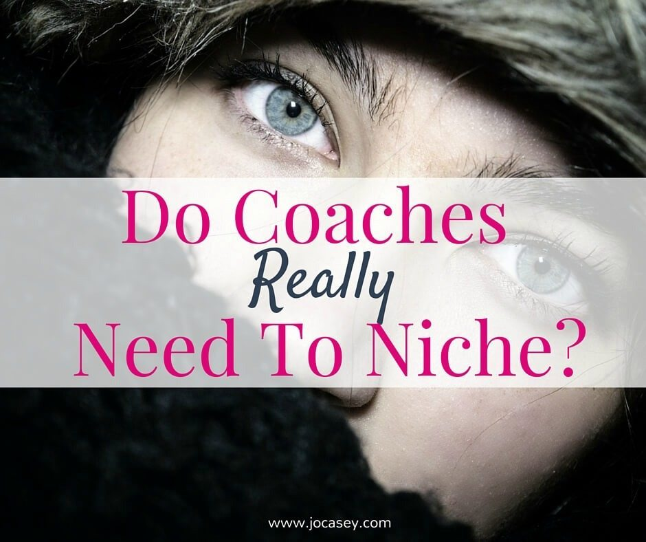 Do Coaches Really Need To Niche?