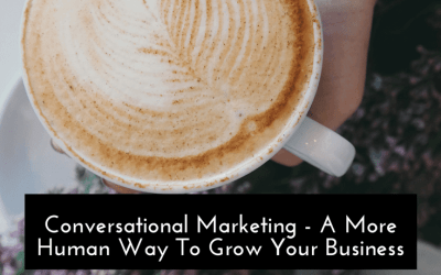 Conversational Marketing – A More Human Way to Do Business
