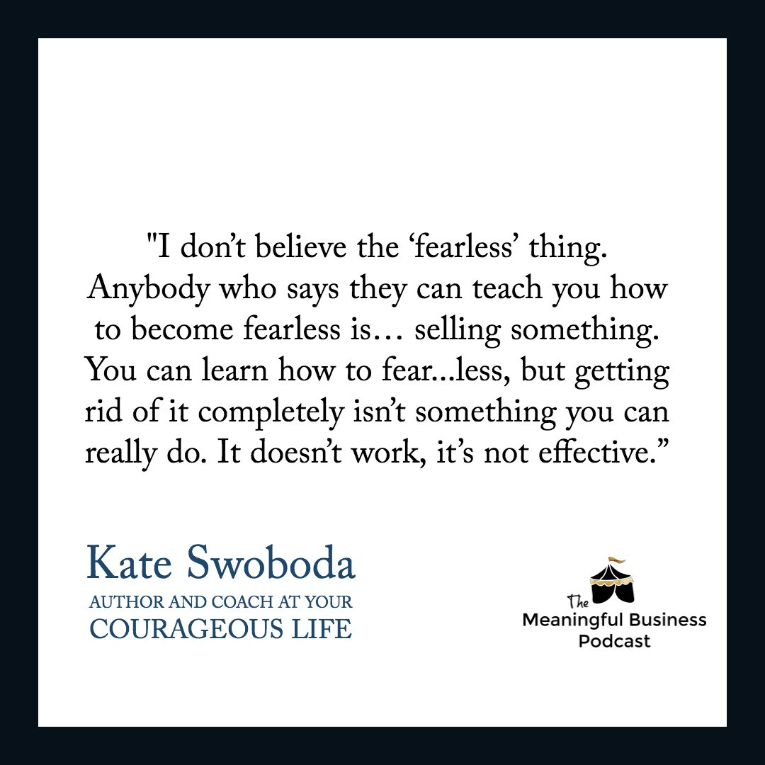Courage is a habit - with Kate Swoboda