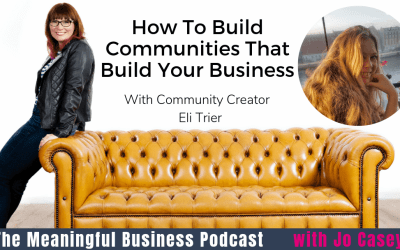 How To Build Communities That Build Your Business with Eli Trier
