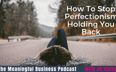 How To Stop Perfectionism From Holding You Back