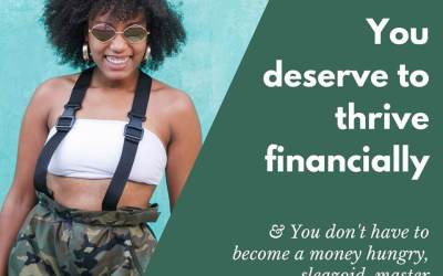 You Deserve To Thrive Financially
