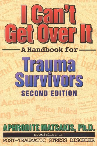 I Can't Get Over It- A Handbook for Trauma Survivors