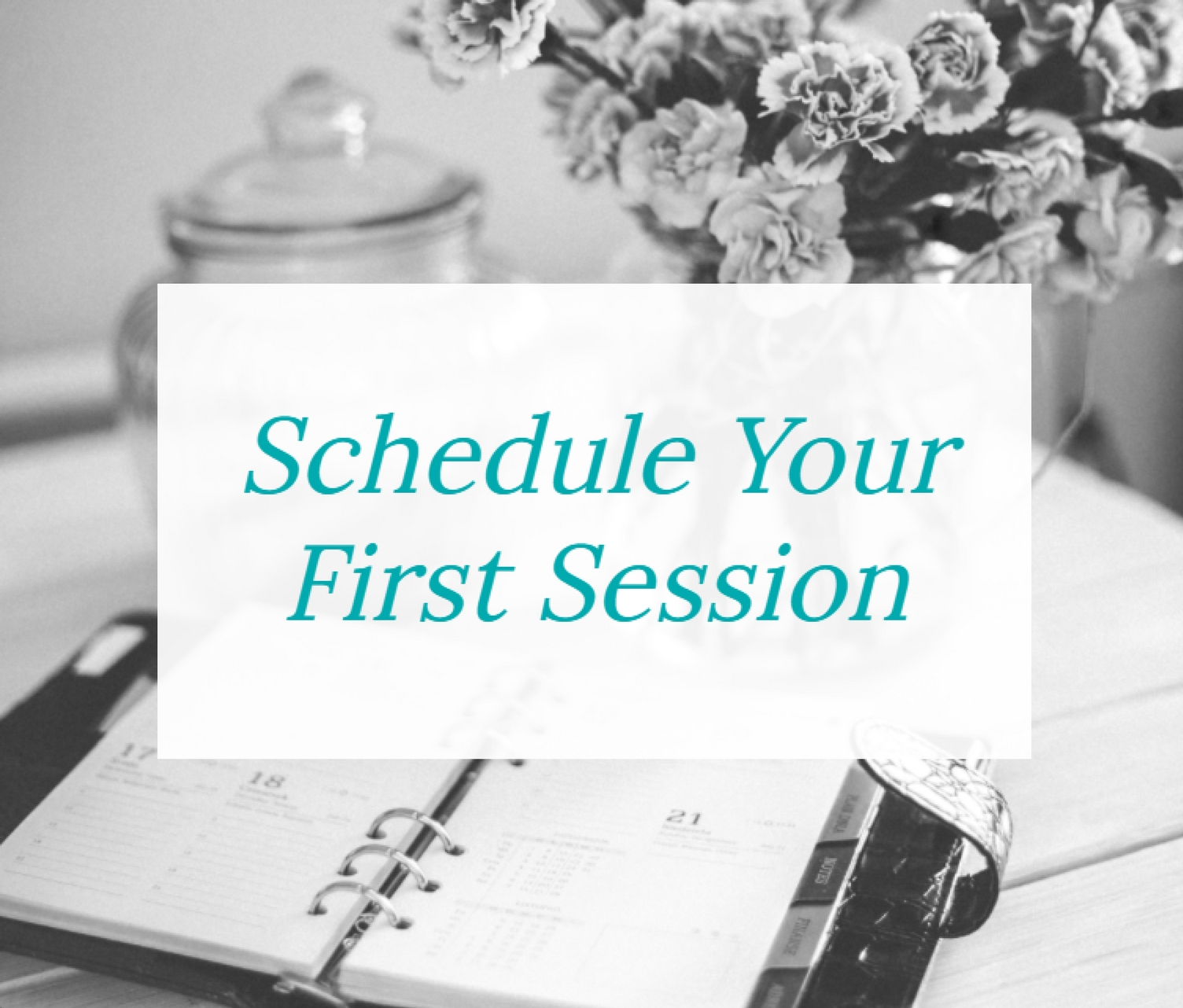 schedule your first session