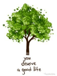 deserve good life