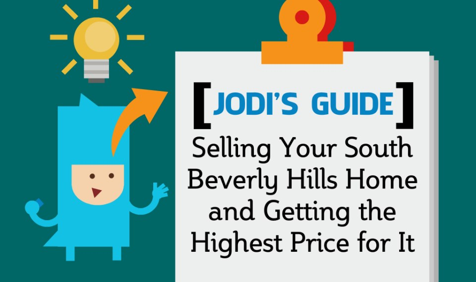 jodi ticknor guide to selling your south beverly hills home