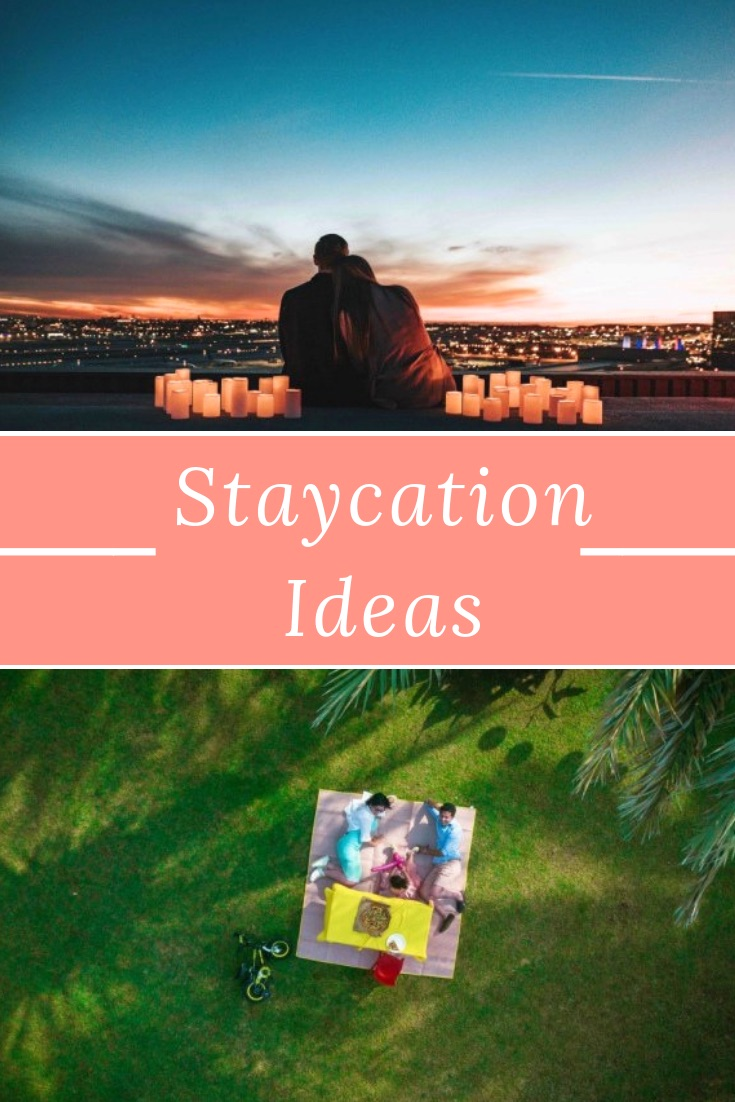 Staycation Ideas