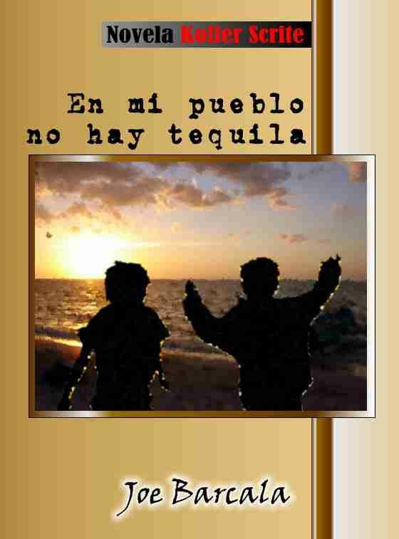 Fragmento de la novela En mi pueblo no hay tequila
