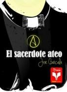 novela el sacerdote ateo de joe barcala