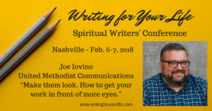Writing for Your Life Spiritual Writers' Conference