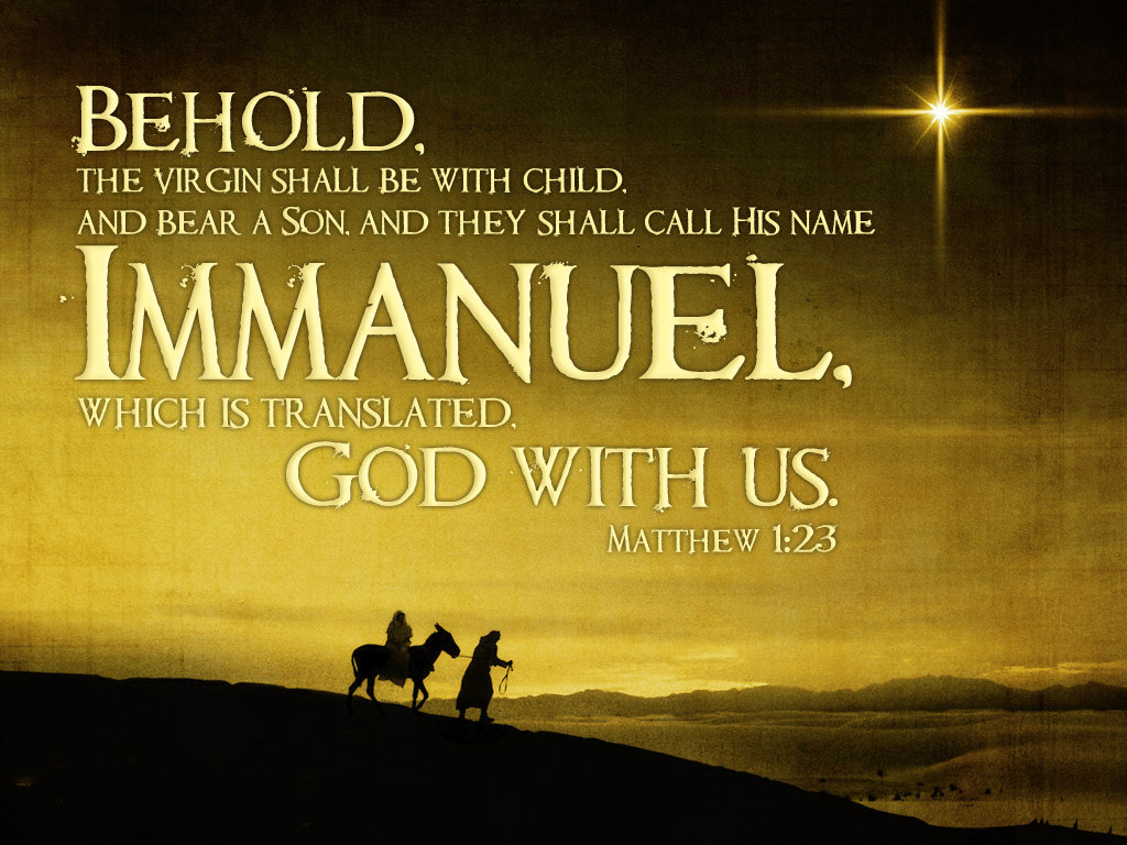 Image result for Behold, the virgin shall be with child and bear a son, and they shall name him Emmanuel,""