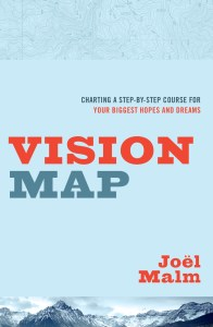 Vision Map: Charting a Step-by-Step Course For Your Biggest Hopes and Dreams