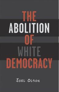 Abolition of White Democracy