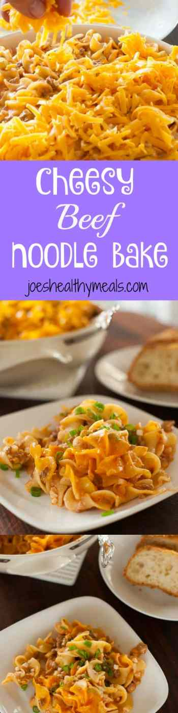 Easy main course meal. Cheesy beef noodle bake with become everyone's favorite.   joeshealthymeals.com