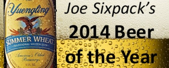 Joe Sixpack's 2014 Beer of the Year is Yuengling Summer Wheat